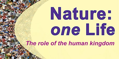 Nature: one Life - The role of the human kingdom | Online Theosophy Talks tickets
