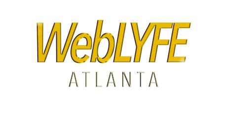 WebLYFE Atlanta Series Premiere Screening! tickets