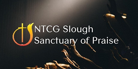 NTCG Slough, Sanctuary of Praise, Sunday Service - Come Worship with Us! tickets