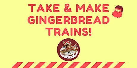 Take & Make Gingerbread Trains tickets