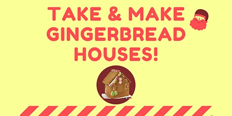 Take & Make Gingerbread Houses tickets