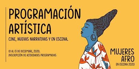 Mujeres Afro en Escena: Programación artística entradas