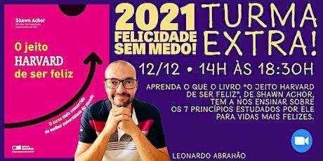 2021: FELICIDADE SEM MEDO! ingressos