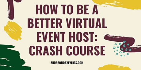 How To Be A Better Virtual Event Host tickets