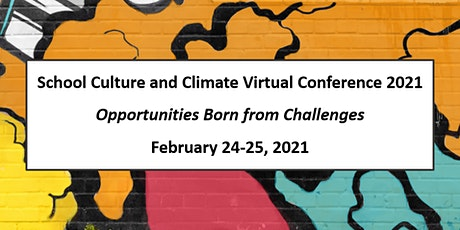 School Culture and Climate Conference:  Opportunities Born from Challenges tickets