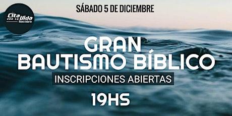 Gran Bautismo Biblico || Sábado 05/12 entradas