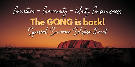 The GONG is back!  Special Summer Solstice Event tickets