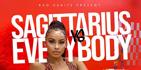 BAD HABITS presents SAGITTARIUS vs EVERYBODY!!! tickets