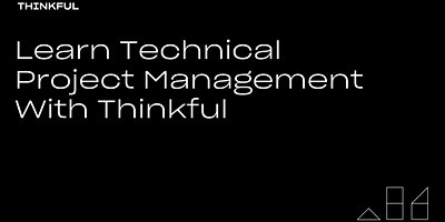 Thinkful Webinar | Learn Technical Project Management with Thinkful