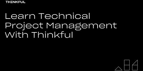Thinkful Webinar | Learn Technical Project Management with Thinkful tickets