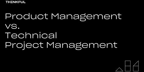 Thinkful Webinar | Product Management Vs. Technical Project Management tickets