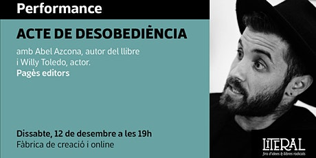 Acte de desobediència amb Abel Azcona i Willy Toledo / Fira Literal 2020 entradas