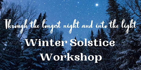 Through the Night and Into the Light: Winter Solstice Workshop tickets