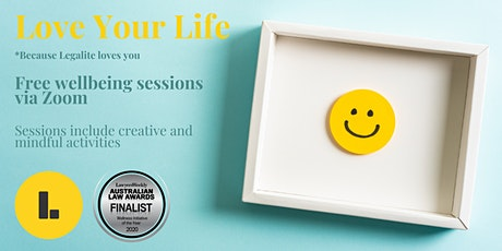 Love Your Life -  Free 15 min Wellbeing Sessions tickets