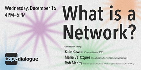 CAPE Dialogue: What is a Network? tickets