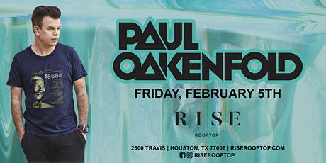 PAUL OAKENFOLD @ RISE ROOFTOP tickets