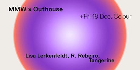 Outhouse: Lisa Lerkenfeldt + R. Rebeiro + Tangerine tickets