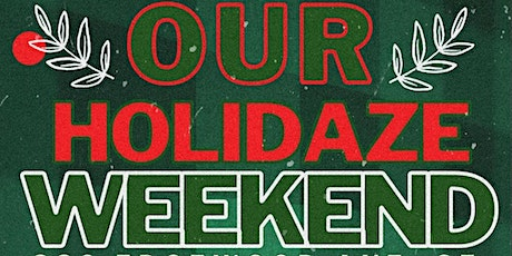 Allthingsroaring x Flavo Vinum x Our Bar ATL Presents: OUR HOLIDAZE WEEKEND tickets