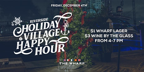 The Wharf Miami's Riverside Holiday Village Happy Hour tickets