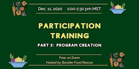 Participation Training Part III:  Program Creation tickets