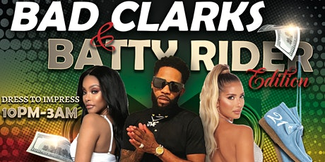 BAD CLARKS & BATTY RIDER tickets