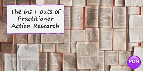 The ins + outs of Practitioner Action Research tickets