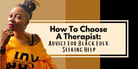 Thea Monyee Presents:  How To Choose A Therapist: Advice For Black Folx tickets