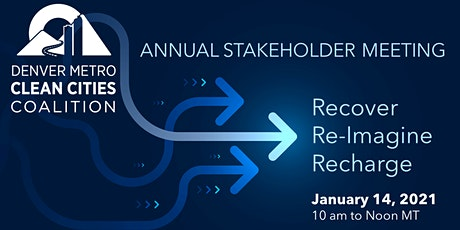 Annual Clean Cities Stakeholder Meeting: Recover, Reimagine, Recharge tickets