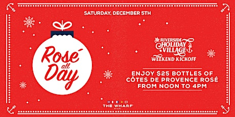 Rosé All Day at The Wharf Miami's Riverside Holiday Village tickets