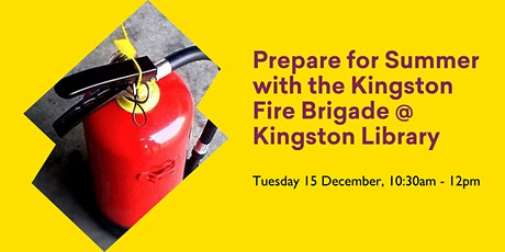 Prepare For Summer with the Kingston Fire Brigade @ Kingston Library tickets
