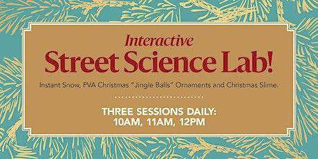 Interactive Street Science Lab - Jingle Balls, PVA Christmas, Ornament Lab tickets