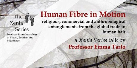 A Xenia Series talk by Professor Emma Tarlo:  Human Fibre in Motion tickets