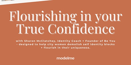 Flourishing in your True Confidence tickets