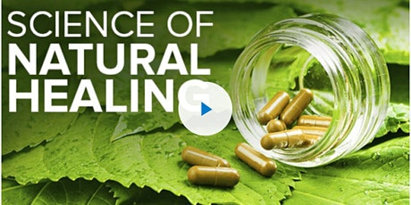 The Science of Natural Healing Free Masterclass tickets