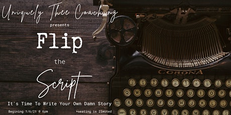 Flip The Script & Write Your Own Damn Story tickets