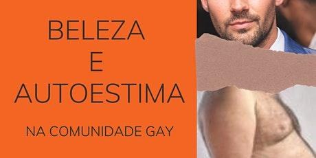 Beleza e Autoestima na Comunidade Gay ingressos