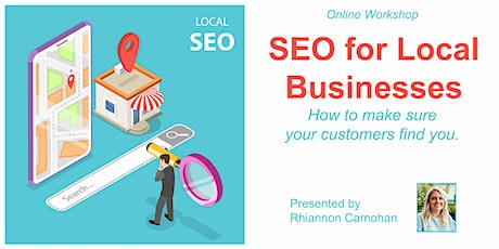 Online SEO For Local Businesses - How to make sure your customers find you. tickets