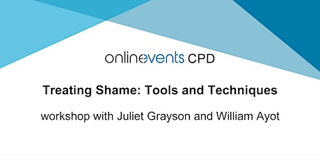 Treating Shame: Tools and Techniques - Juliet Grayson and WIlliam Ayot tickets