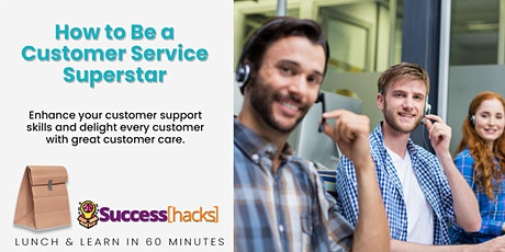 Lunch & Learn Training: How to Be a Customer Service Superstar tickets