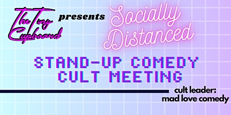"A Socially Distanced Stand-Up Comedy ""Cult Meeting"" by Mad Love Comedy tickets"