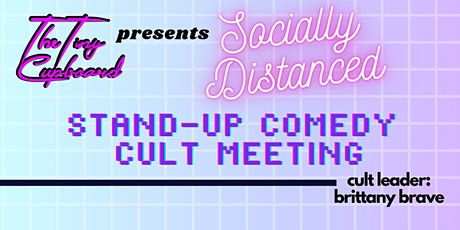 "A Socially Distant Stand-Up Comedy ""Cult Meeting"" By Brittany Brave tickets"
