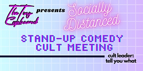 Tell You What: A Socially Distanced Stand-Up Comedy Cult Meeting tickets