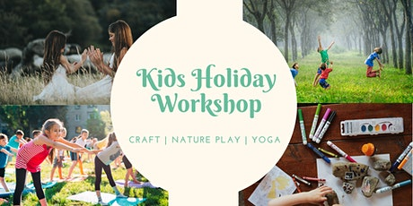 Christmas Holiday Kids Workshop - Craft/Nature Play/Yoga tickets