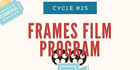 Frames Film Program Cycle #25  Virtual Graduation + Film Screening! tickets