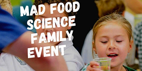 Mad Food Science Family Event tickets