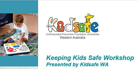 FREE Kidsafe Keeping Kids Safe Workshop tickets