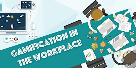 Gamification Series - The Power of Gamification In the Workplace tickets