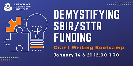 Demystifying the SBIR/STTR Application Process: Grant Writing Bootcamp tickets