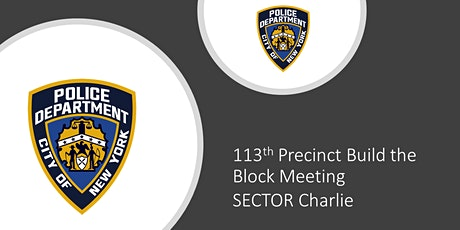 113th Precinct Sector Charlie Build the Block Meeting tickets