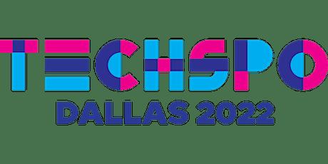 TECHSPO Dallas 2022 Technology Expo (Internet ~ AdTech ~ MarTech) tickets
